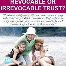 Free Report: Should I Use a Revocable or Irrevocable Trust